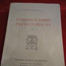 Libros antiguos: INVESTIGACIONES PREHISTORICAS II SANTANDER . 1960. JESUS CARVALLO.. Lote 50335497