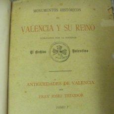 Libros antiguos: MONUMENTOS HISTÓRICOS DE VALENCIA Y SU REINO, DOCTOR ROQUE CHABAS Y JOSE TEIXIDOR AÑO 1895 S. XIX. Lote 50948147