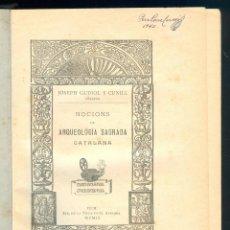 Libros antiguos: NUMULITE L0171 ARQUEOLOGÍA SAGRADA CATALANA JOSEP GUDIOL I CUNILL 1902 IMP. VIUDA DE R. ANGLADA. Lote 51138755