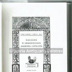 Libros antiguos: GUDIOL I CUNILL, JOSEP. NOCIONS D'ARQUEOLOGIA SAGRADA CATALANA. SEGONA EDICIÓ. BARCELONA, 1931-33.. Lote 51473698