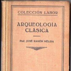 Libros antiguos: MÉLIDA : ARQUEOLOGÍA CLÁSICA (LABOR, 1933). Lote 53078586