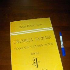 Libros antiguos: MIGUEL BELTRAN LLORIS, CERAMICA ROMANA, TIPOLOGIA Y CLASIFICACION. LAMINAS. LIBROS PORTICO. Lote 53116690