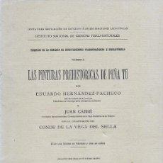 Libros antiguos: LAS PINTURAS PREHISTORICAS DE PEÑA TU. E. HERNANDEZ PACHECO. J. CABRE. 1914. ASTURIAS. ORIGINAL . Lote 53347635