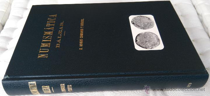 Libros antiguos: LIBRO NUMISMATICA BALEAR, AÑO 1879,LA MONEDA PLATA,ORO, DE MALLORCA,MENORCA,IBIZA, FACSIMIL 1978 - Foto 2 - 54007792
