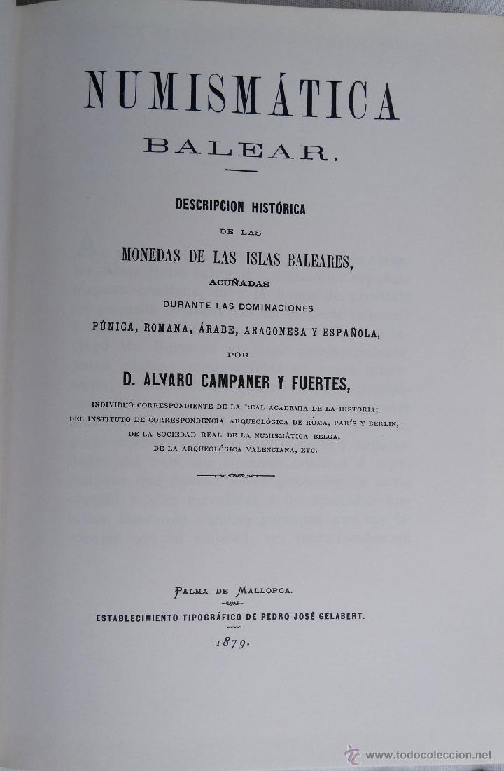 Libros antiguos: LIBRO NUMISMATICA BALEAR, AÑO 1879,LA MONEDA PLATA,ORO, DE MALLORCA,MENORCA,IBIZA, FACSIMIL 1978 - Foto 3 - 54007792