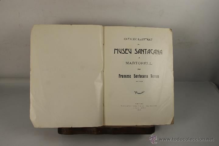 5529- CATALEC ILLUSTRAT DEL MUSEU SANTACANA DE MARTORELL. FRANCESC SANTACANA. 1909. (Libros Antiguos, Raros y Curiosos - Ciencias, Manuales y Oficios - Arqueología)