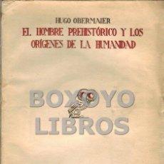 Libros antiguos: OBERMAIER, HUGO. EL HOMBRE PREHISTORICO Y LOS ORIGENES DE LA HUMANIDAD. CON XVIII LÁMINAS Y 27 GRABA. Lote 54552601