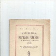 Libros antiguos: 1933 - LA LABOR DEL SERVICIO DE INVESTIGACION PREHISTORICA - DIPUTACIÓN DE VALENCIA - 15 PAGS. Lote 55712698