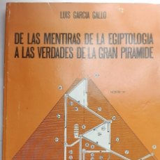 Libros antiguos: DE LAS MENTIRAS DE LA EGIPTOLOGIA A LAS VERDADES DE LA GRAN PIRAMIDE. Lote 57142522