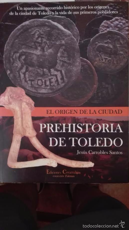 PREHISTORIA DE TOLEDO (Libros Antiguos, Raros y Curiosos - Ciencias, Manuales y Oficios - Arqueología)