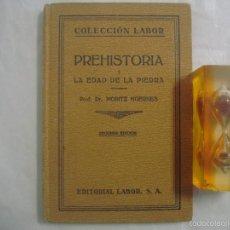 Libros antiguos: DR.MORTIZ. PREHISTORIA, LA EDAD DE LA PIEDRA. EDITORIAL LABOR. 1928. Lote 60442203