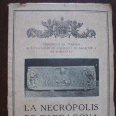 Libros antiguos: LA NECRÓPOLIS DE TARRAGONA POR JUAN RUIZ Y PORTA. 1928 ILUSTRACIONES FOTOGRÁFICAS DE ARXIU MAS. Lote 62974752