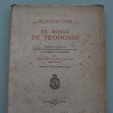 Libros antiguos: ANTIGUO RARO LIBRO: EL DISCO DE TEODOSIO POR JOSÉ RAMÓN MÉLIDA – 1930 - ARQUEOLOGÍA HALLAZGO BADAJOZ. Lote 63436552
