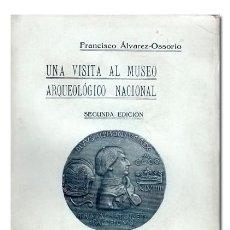 Libros antiguos: FRANCISCO ÁLVAREZ-OSSORIO – UNA VISITA AL MUSEO ARQUEOLÓGICO NACIONAL. 1925. ILUSTR. CON 160 LÁMINAS. Lote 65769686