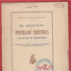 Libros antiguos: EL SERVICIO DE INVESTIGACIÓN PREHISTÓRICA Y SU MUSEO DE PREHISTORIA 1929 LCV565. Lote 68199977
