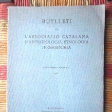 Libros antiguos: BUTLLETÍ DE L'ASSOCIACIÓ CATALANA D'ANTROPOLOGIA ETNOLOGÍA I PREHISTÒRIA 1925 VOLUM TERCER FASCIC II. Lote 68960821