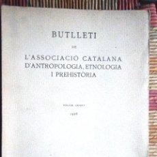 Libros antiguos: BUTLLETÍ DE L'ASSOCIACIÓ CATALANA D'ANTROPOLOGIA, ETNOLOGÍA I PREHISTÒRIA 1926 VOLUM QUART IMPECABLE. Lote 68960861