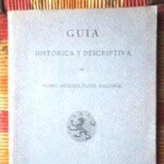 Libros antiguos: + GUÍA HISTÓRICA Y DESCRIPTIVA DEL MUSEO ARQUEOLÓGICO NACIONAL 1917 IMPECABLE V FOTOS. Lote 68960965