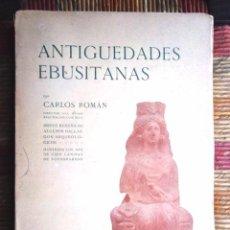 Libros antiguos: ANTIGÜEDADES EBUSITANAS (EIVISSA) CARLOS ROMÁN MUSEO ARQUEOLÓGICO DE IBIZA 1913 INTONS IMPECABLE. Lote 93067120