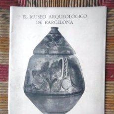 Libros antiguos: EL MUSEO ARQUEOLÓGICO DE BARCELONA 1929 BOSCH GIMPERA EXPOSICIÓN INTERNACIONAL DE BARCELONA. Lote 68961209