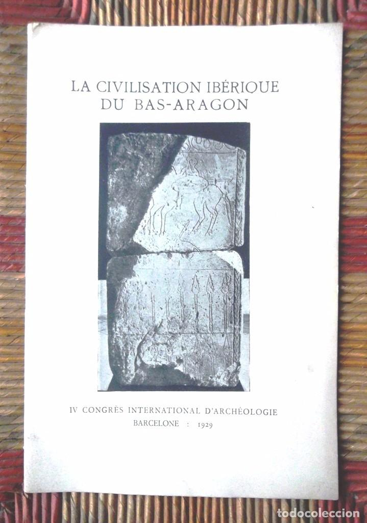 Libros antiguos: La civilisation ibérique du Bas-Aragon 1929 P Bosch Gimpera IV Congrés International d'Archéologie - Foto 1 - 68961485