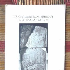 Libros antiguos: LA CIVILISATION IBÉRIQUE DU BAS-ARAGON 1929 P BOSCH GIMPERA IV CONGRÉS INTERNATIONAL D'ARCHÉOLOGIE. Lote 68961485