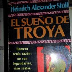 Libros antiguos: EL SUEÑO DE TROYA, HEINRICH ALEXANDER STOLL, ED. PLAZA Y JANÉS. Lote 75585603