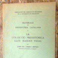 Libros antiguos: LA COL·LECCIÓ PREHISTÒRICA LLUÍS MARIAN VIDAL 1921 JOSEP DE C SERRA I RÀFOLS DEDICATÒRIA MANRESA. Lote 75759711