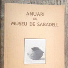 Livros antigos: ANUARI DEL MUSEU DE SABADELL 1934 PALEONTOLOGIA ARQUEOLOGIA BELLES ARTS IMPECABLE IL·LUSTRAT V ÍNDEX. Lote 75759799