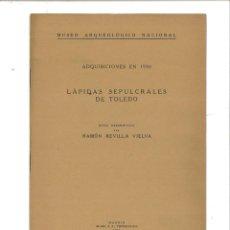 Libros antiguos: ADQUISICIONES EN 1930: LÁPIDAS SEPULCRALES DE TOLEDO. MUSEO ARQUEOLÓGICO NACIONAL. Lote 75966943