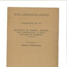 Libros antiguos: ADQUISICIONES EN 1931: ESCULTURA DE MÁRMOL, ROMANA, ... MUSEO ARQUEOLÓGICO NACIONAL. Lote 75967343