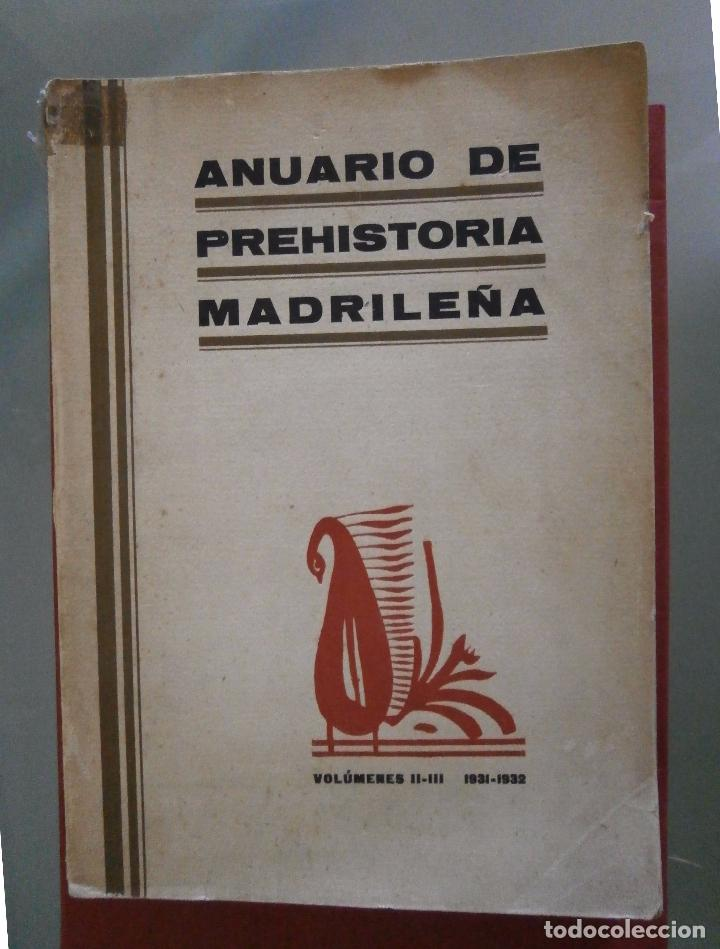 ANUARIO DE PREHISTORIA MADRILEÑA. VOLÚMENES II-III. 1931-1932. (Libros Antiguos, Raros y Curiosos - Ciencias, Manuales y Oficios - Arqueología)