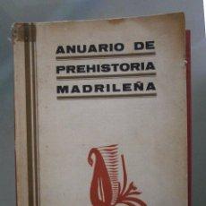 Libros antiguos: ANUARIO DE PREHISTORIA MADRILEÑA. VOLÚMENES II-III. 1931-1932. . Lote 78396205