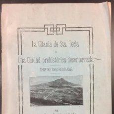 Libros antiguos: LA CITANIA DE STA. TECLA Ó UNA CIUDAD PREHISTÓRICA DESENTERRADA. APUNTES ARQUEOLOGICOS. 1927. Lote 76275743
