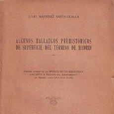 Libros antiguos - MARTINEZ SANTA-OLALLA, JULIO: ALGUNOS HALLAZGOS PREHISTORICOS DE SUPERFICIE DEL TERMINO DE MADRID - 83754972