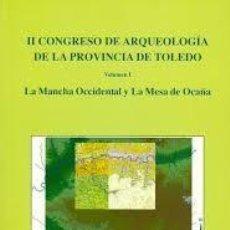 Libros antiguos: II CONGRESO DE ARQUEOLOGIA DE LA PROVINCIA DE TOLEDO, DOS TOMOS. Lote 84167696