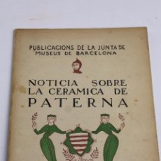 Libros antiguos: L-1670. NOTICIA SOBRE LA CERAMICA DE PATERNA, JOAQUIM FOLCH I TORRES. 1921.. Lote 84945664