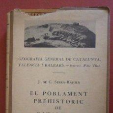 Libros antiguos: EL POBLAMENT PREHISTORIC DE CATALUNYA. J. DE C. SERRA-RAFOLS. Lote 85072032