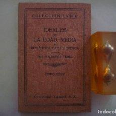 Libros antiguos: IDEALES DE LA EDAD MEDIA. ROMANTICA CABALLERESCA. ED.LABOR. 1933. MUY ILUSTRADO.. Lote 85764476