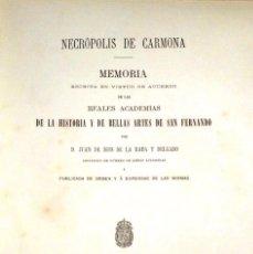 Libros antiguos: NECRÓPOLIS DE CARMONA. MEMORIA (J.D. DE LA RADA Y DELGADO 1885) EN RAMA, SIN USAR. FALTAN 8 HOJAS.. Lote 230719320
