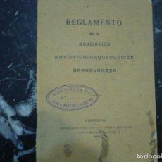 Libros antiguos: REGLAMENTO ASOCIACION ARTISTICO -ARQUEOLOGICA BARCELONESA 1901 BARCELONA. Lote 89852072