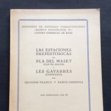 Libros antiguos: LIBRO. LAS ESTACIONES PREHISTÓRICAS. PLA DEL MASET, SALOU. LES GAVARRES, CONSTANTI. TARRAGONA.. Lote 90070988