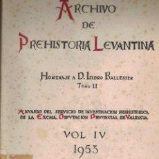 Libros antiguos: ARCHIVO DE PREHISTORIA LEVANTINA TOMO IV. Lote 91018290