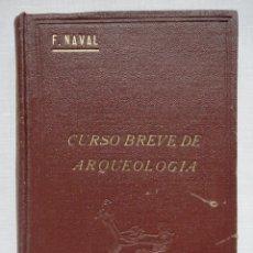 Libros antiguos: CURSO BREVE DE ARQUEOLOGÍA Y BELLAS ARTES, 1934. Lote 91240045