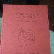 Libros antiguos: CUADERNOS EMERITENSES LIBRO LAS ELITES SOCIALES DE AUGUSTA EMERITA N13 DESCATALOGADO A ESTRENAR. Lote 94270069