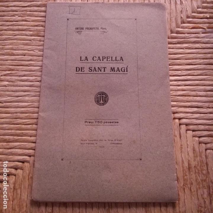 TARRAGONA - LA CAPELLA DE SANT MAGI - ANTONI PRENAFETA - IMP. TORRES & VIRGILI - 1928 (Libros Antiguos, Raros y Curiosos - Ciencias, Manuales y Oficios - Arqueología)