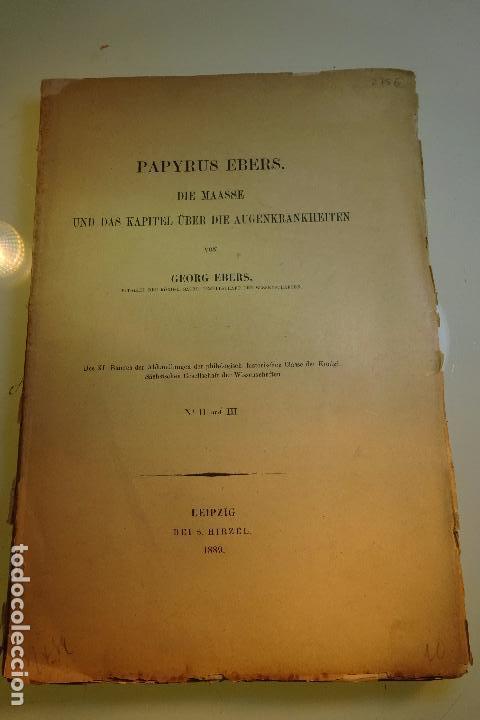 PAPYRUS EBERS -DIE MAASSE UND DAS KAPITEL ÚBER DIE AUGENKRANKHEITEN-GEORG EBERS-NºII UND III-1889- (Libros Antiguos, Raros y Curiosos - Ciencias, Manuales y Oficios - Arqueología)