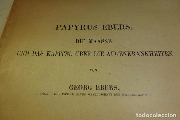 Libros antiguos: PAPYRUS EBERS -DIE MAASSE UND DAS KAPITEL ÚBER DIE AUGENKRANKHEITEN-GEORG EBERS-NºII UND III-1889- - Foto 2 - 94438098