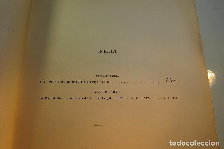 Libros antiguos: PAPYRUS EBERS -DIE MAASSE UND DAS KAPITEL ÚBER DIE AUGENKRANKHEITEN-GEORG EBERS-NºII UND III-1889- - Foto 4 - 94438098