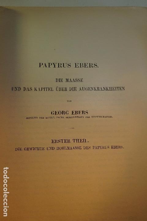 Libros antiguos: PAPYRUS EBERS -DIE MAASSE UND DAS KAPITEL ÚBER DIE AUGENKRANKHEITEN-GEORG EBERS-NºII UND III-1889- - Foto 5 - 94438098
